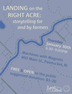 Flyer with Landing on the Right Acre: storytelling for and by young farmers event details.